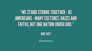 We stand strong together - as Americans - many cultures, races and ...