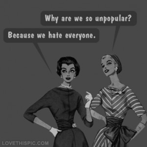 We hate everyone