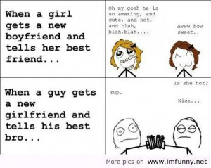 ... Girl Gets A New Boyfriend And Tells Her Best Friend - Funny Quotes