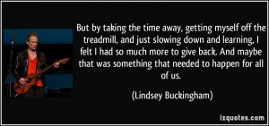 More Lindsey Buckingham Quotes