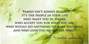 Family is not always blood!