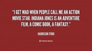quote-Harrison-Ford-i-get-mad-when-people-call-me-3983.png