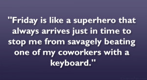 funniest friday coworkers quotes, funny friday coworkers quotes