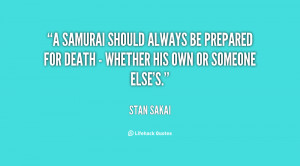 samurai should always be prepared for death - whether his own or ...