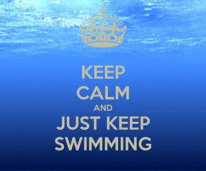 keep-calm-and-just-keep-swimming-259.png