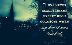 Edgar Allan Poe quote #insane drugs are also a pretty big one.. More