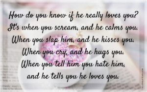 How Do You Know If He Really Loves You?, Picture Quotes, Love Quotes ...