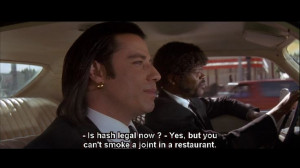 Pulp Fiction Quotes | Is hash legal now? Yes but you can't smoke a ...