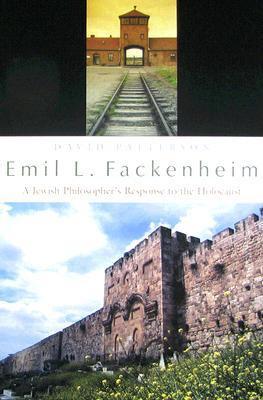 Emil L. Fackenheim: A Jewish Philosopher's Response to the Holocaust