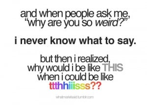 quotes,cool,funny,quote,words,weird,me ...