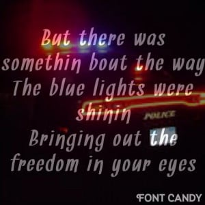 Cop car. Country quotes