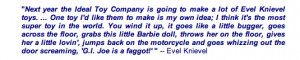 Evel Knievel's quote regarding his creation of his popular 70s toy ...