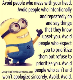 Minion-Quotes-Avoid-people-who-mess-with-your-head.jpg