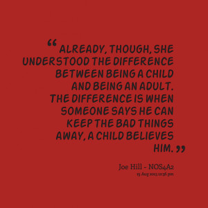 she understood the difference between being a child and being an adult ...