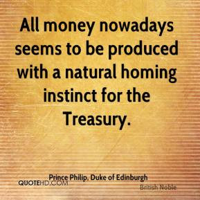 All money nowadays seems to be produced with a natural homing instinct ...