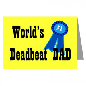 Deadbeat Dad Quotes For Facebook. QuotesGram |Sayings Deadbeat Dads