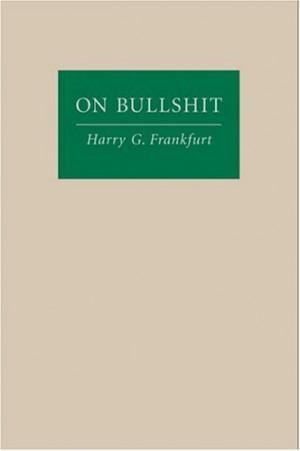 Frankfurt, Harry G . - On Bullshit