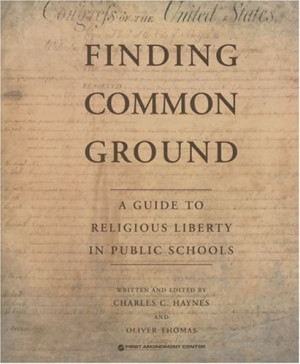Finding Common Ground: A Guide to Religious Liberty in Public Schools