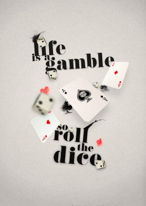 Life is a Gamble Quote - Hamish Gray