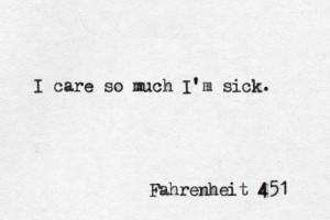 care so much i m sick ray bradbury fahrenheit 451 # book # quotes