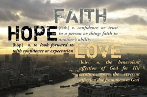 Faith hope and love quotes