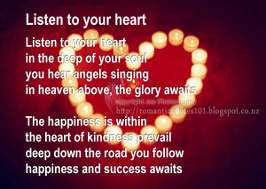 listen to your heart in the deep of your soul you hear angels singing ...