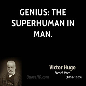Genius: the superhuman in man.