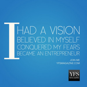 ... my fears became an # entrepreneur # entrepreneurship yfsmagazine