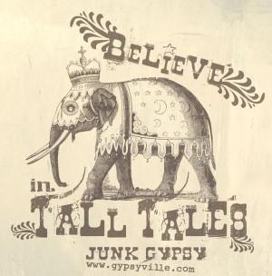 believe in TALL TALES! {junk gypsy co} #inspiration #dream #talltales ...