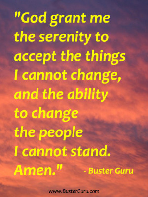 funny inspirational quote god grant me the serenity to accept the ...