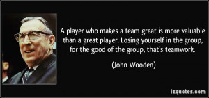 player who makes a team great is more valuable than a great player ...