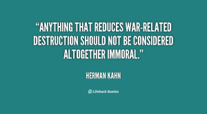 Anything that reduces war-related destruction should not be considered ...