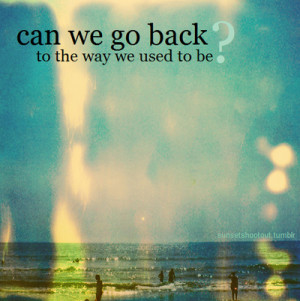 http://www.graphics99.com/can-we-go-back-to-the-way-we-used-to-be/