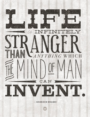 So. Many. Great. Quotes. Sir Arthur Conan Doyle was born today in 1859 ...