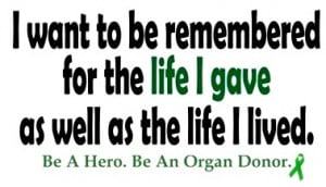 So important. Please sign up to be an organ donor.