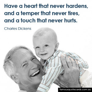 Have a heart that never hardens, and a temper that never tires, and a ...