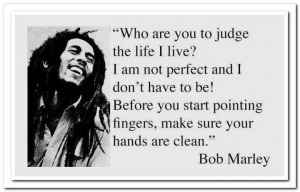 Bob Marley Quote on Judgment