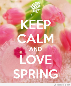 Welcome spring. Spring quotes and images.