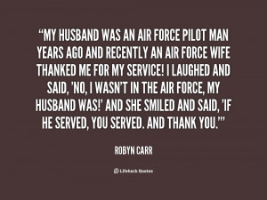 File Name : quote-Robyn-Carr-my-husband-was-an-air-force-pilot-68959 ...