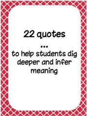 ... quotes for students to interpret and infer. Fun for upper elementary