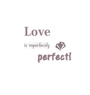 Love is imperfectly perfect! #Quote