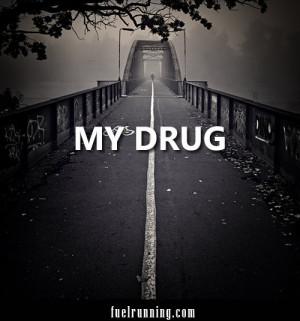 My drug.