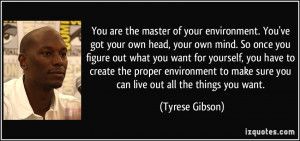 . You've got your own head, your own mind. So once you figure out ...