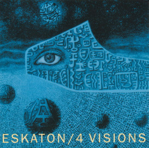Eskaton - 4 Visions