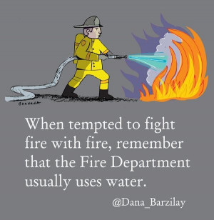 Images fight fire with fire picture quotes image sayings