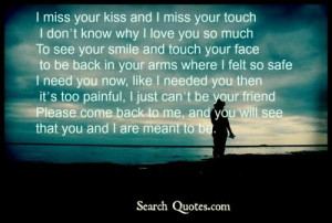 miss your kiss I miss your touch....