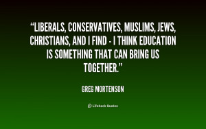 Liberals, conservatives, Muslims, Jews, Christians, and I find - I ...