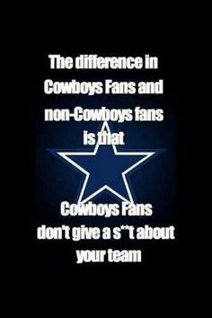 The difference between Cowboy fans and Non Cowboy fans...