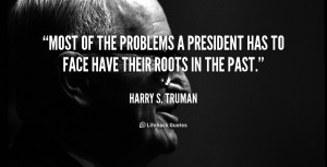 quote-Harry-S.-Truman-most-of-the-problems-a-president-has-51240.png