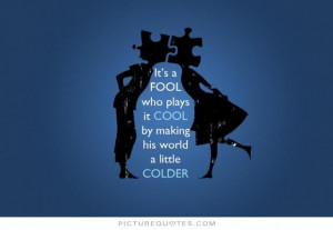 Cool Quotes Fool Quotes Cold Quotes